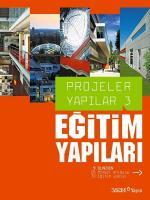 Projeler Yapılar 3: Eğitim Yapıları