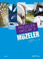Projeler Yapılar 5: Müzeler