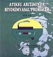 Atıksu Arıtımında Biyokimyasal Prosesler Cilt: 1