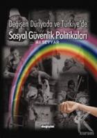 Değişen Dünyada ve Türkiye'de Sosyal Güvenlik Politikaları