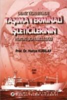 Deniz Ticaretinde Taşıma Terminali İşleticilerinin Hukuki Sorumluluğu