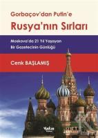 Gorbaçov'dan Putin'e Rusya'nın Sırları