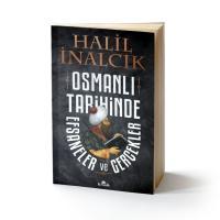 OSMANLI TARİHİNDE EFSANELER VE GERÇEKLER