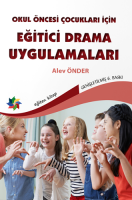 Okul Öncesi Çocuklar İçin Eğitici Drama Uygulamaları