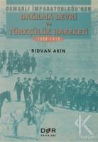 Osmanlı İmparatorluğunun Dağılma Devri ve Türkçülük Hareketi
