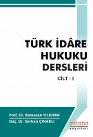 Türk İdare Hukuku Dersleri Cilt I