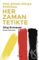 Yeni Alman Dünya Politikası: Her Zaman Tetikte
