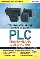 Yeni Başlayanlar İçin Siemens S7 - 200 İle PLC Programlama ve Otomasyon
