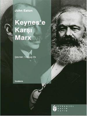 Keynes'e Karşı MarX John Eaton