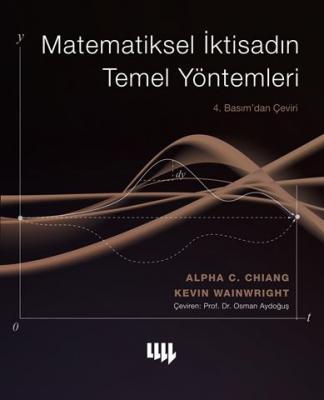 Matematiksel İktisadın Temel Yöntemleri 4. Basımdan çeviri Alpha C. Ch