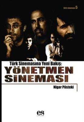 Türk Sinemasına Yeni Bir Bakış: Yönetmen Sineması Nigar Pösteki