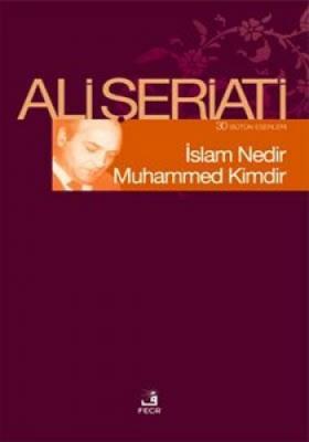 İSLAM NEDİR MUHAMMED KİMDİR Ali Şeriati