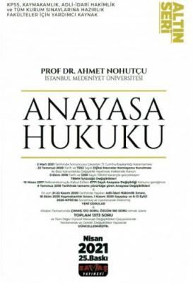 Anayasa Hukuku Konu Anlatımlı Altın Seri Ahmet Nohutçu
