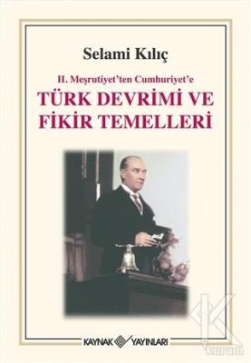 2. Meşrutiyet'ten Cumhuriyet'e Türk Devrimi ve Fikir Temelleri