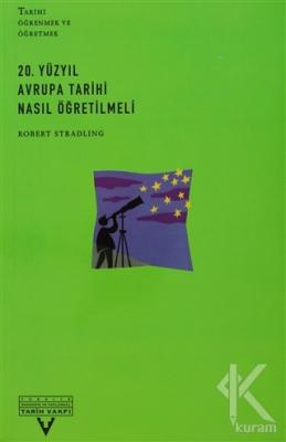20. Yüzyıl Avrupa Tarihi Nasıl Öğretilmeli