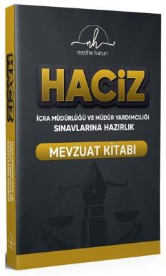 HACİZ (İcra Müdürlüğü ve Yardımcılığı Sınavı Mevzuat Kitabı ) Nezihe H
