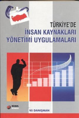 Türkiye'de İnsan Kaynakları Yönetimi Uygulamaları Ali Danışman