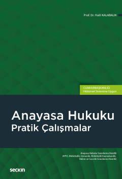 Anayasa Hukuku Pratik Çalışmalar %8 indirimli Prof. Dr. Halil Kalabalı