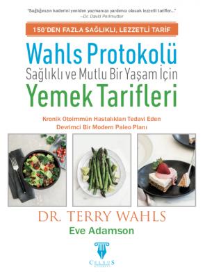 Wahls Protokolü: Sağlıklı ve Mutlu Bir Yaşam İçin Yemek Tarifleri Terr