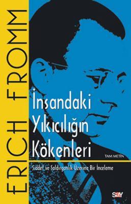 İnsandaki Yıkıcılığın Kökenleri (Tam Metin) Erich Fromm