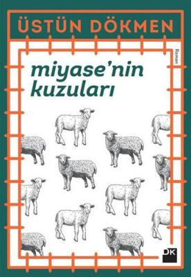 Miyase'nin Kuzuları Üstün Dökmen