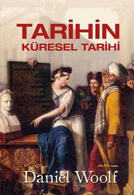 Tarihin Küresel Tarihi (Ciltli) Daniel Woolf