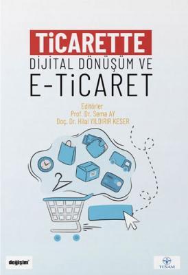 Ticarette Dijital Dönüşüm ve E-Ticaret Sema Ay