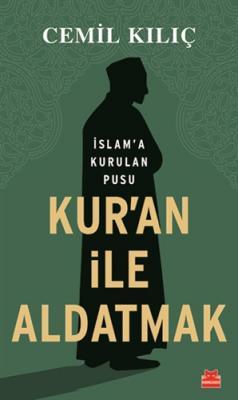 Kur'an İle Aldatmak Mustafa Cemil Kılıç