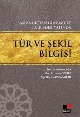 Başlangıçtan Günümüze Türk Edebiyatında Tür ve Şekil Bilgisi Haluk Gök