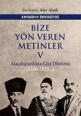 Bize Yön Veren Metinler 5 Alacakaranlıkta Gün Dönümü (1606-1923...) Al