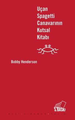 Uçan Spagetti Canavarının Kutsal Kitabı Bobby Henderson
