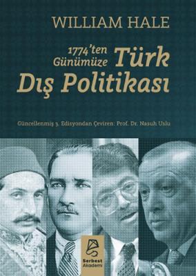 1774'ten Günümüze Türk Dış Politikası William Hale