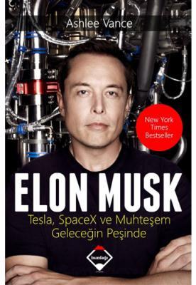 Elon Musk: Tesla SpaceX ve Muhteşem Geleceğin Peşinde Ashlee Vance