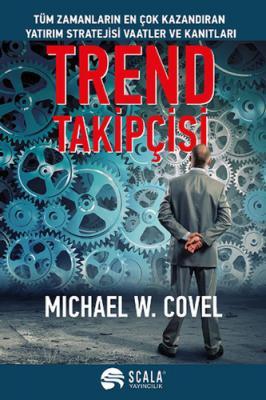 Trend Takipçisi Michael W. Covel