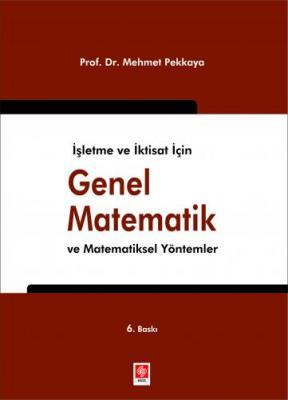 İşletme Ve İktisat İçin Genel Matematik Ve Matematiksel Yöntemler Mehm