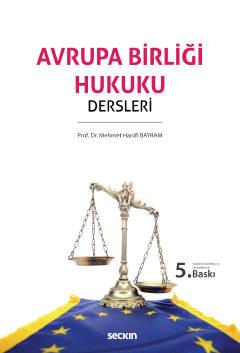 Avrupa Birliği Hukuku Dersleri Prof. Dr. Mehmet Hanifi Bayram