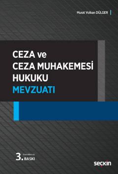 Ceza ve Ceza Muhakemesi Hukuku Mevzuatı Murat Volkan Dülger