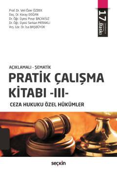 Pratik Çalışma Kitabı – III, Ceza Hukuku Özel Hükümler Veli Özer Özbek