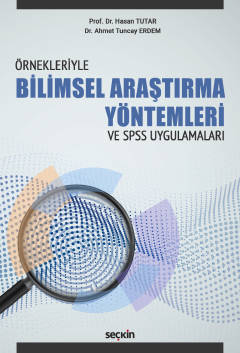 Bilimsel Araştırma Yöntemleri ve –SPSS Uygulamaları Prof. Dr. Hasan Tu