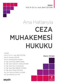 Ceza Muhakemesi Hukuku (Ana Hatlarıyla) Prof. Dr. Bahri Öztürk