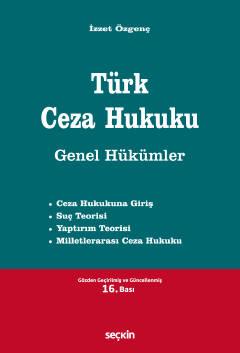 Türk Ceza Hukuku Genel Hükümler İzzet Özgenç