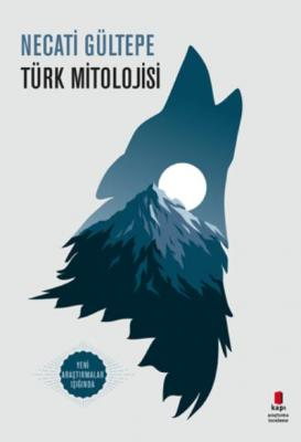 Türk Mitolojisi %25 indirimli Necati Gültepe