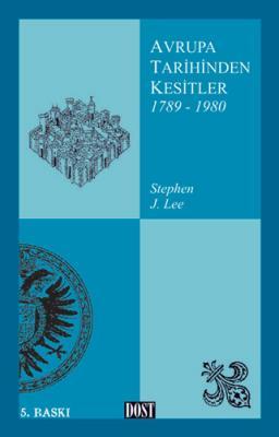 Avrupa Tarihinden Kesitler 1789-1980 Stephen J. Lee