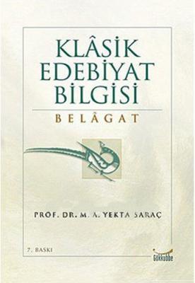 Klâsik Edebiyat Bilgisi Belagat M. A. Yekta Saraç
