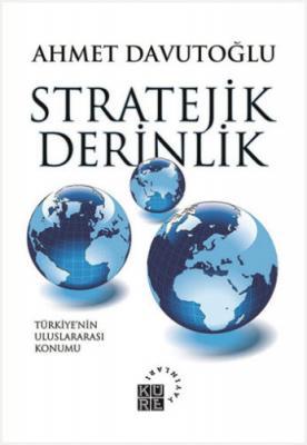 Stratejik Derinlik Ahmet Davutoğlu