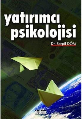 Yatırımcı Psikolojisi Serpil Döm