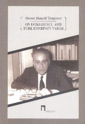 On Dokuzuncu Asır Türk Edebiyatı Tarihi Ahmet Hamdi Tanpınar