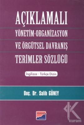 Açıklamalı Yönetim-Organizasyon ve Örgütsel Davranış Terimler Sözlüğü