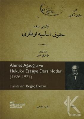 Ahmet Ağaoğlu ve Hukuk-ı Esasiye Ders Notları