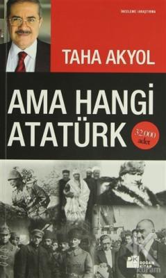 Ama Hangi Atatürk Taha Akyol